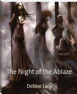 The Night of the Ablaze | Ladyscripttea |