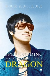 Spellbinding Words of the Dragon : Bruce Lee Quotes for Everyone