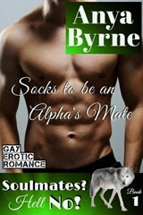Socks to be an Alpha's Mate (Soulmates? Hell No!, #1) | Anya Byrne |