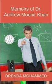 Memoirs of Dr. Andrew Moonir Khan : Journey of an Educator