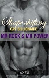 Shape Shifting Gay Billionaire  Mr. Rock And Mr. Power