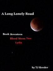 A Long Lonely Road, Bloodmoon two, Lydia | Tj Reeder |