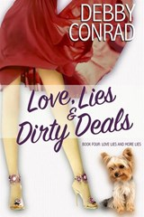 Love, Lies and Dirty Deals (Love, Lies and More Lies, #4) | Debby Conrad |