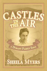 Castles in the Air: a Durant Family Saga | Sheila Myers |