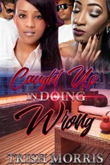 Caught Up in Doing Wrong | Trish Morris |