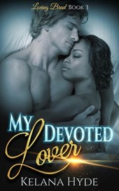 My Devoted Lover (Loving Brad, #3) | Kelana Hyde |
