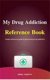 My Drug Addiction Reference Book (Reference Books, #5) | Jaime Andrews |