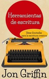 Ideas ilimitadas para la escritura creativa (Herramientas de escritura, #1)