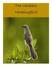 The Voiceless Mockingbird | clivewilliams |