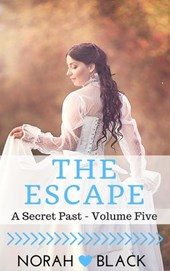 The Escape (A Secret Past - Volume Five)