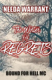 The Winter of Regrets (Bound for Hell MC, #4)
