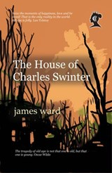 The House of Charles Swinter | J. J. Ward |