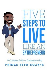 Five Steps to Live Like an Entrepreneur | Prince Sefa-Boakye |