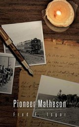 Pioneer Matheson | Isgar, Fred F. ; Coonts, Mina D. |