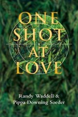 One Shot at Love | Randy Waddell |