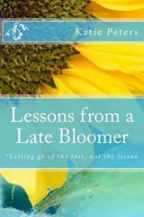 Lessons from a Late-bloomer | Katie Peters |