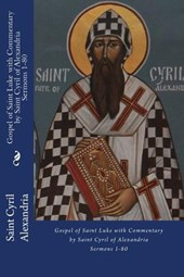 Gospel of Saint Luke with Commentary by Saint Cyril of Alexandria
