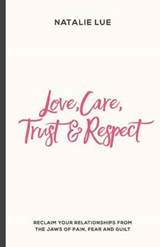 Love, Care, Trust and Respect | Natalie Lue |