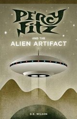 Percy Fitz and the Alien Artifact | D. E. Wilson |