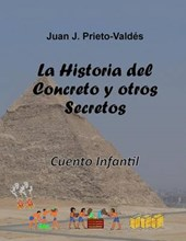 La Historia del Concreto y Otros Secretos