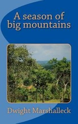 A Season of Big Mountains | Dwight Marshalleck |