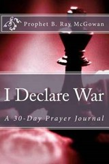 I Declare War | B. Ray Mcgowan |