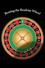 Beating the Roulette Wheel | C. S |