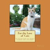 For the Love of Cats | Maggie F. Thrasher |