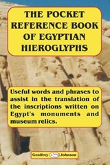 The Pocket Reference Book of Egyptian Hieroglyphs | Mr Geoffrey Johnson |