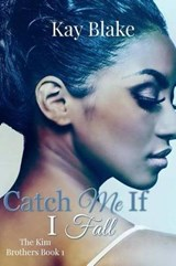 Catch Me If I Fall | Kay Blake |