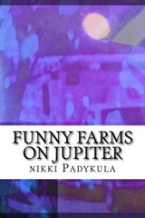 Funny Farms on Jupiter | Nikki Padykula |