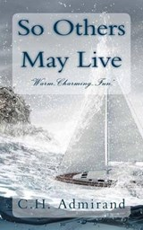 So Others May Live | C. H. Admirand |