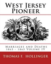 West Jersey Pioneer Marriages and Deaths 1863-1865