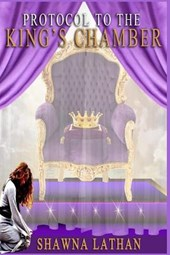 Protocol to the King's Chamber | Shawna E. R. Lathan |