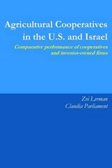 Agricultural Cooperatives in the U.s. and Israel | Lerman, Zvi ; Parliament, Claudia |