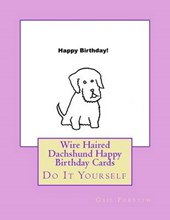 Wire Haired Dachshund Happy Birthday Cards