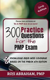 300 Practice Questions for the Pmp Exam | Roji Abraham |
