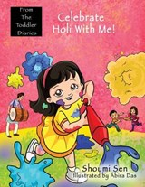 Celebrate Holi With Me! | Shoumi Sen |