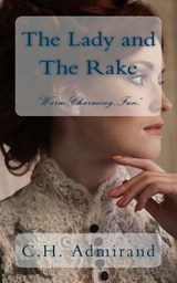 The Lady and the Rake | C. H. Admirand |