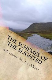 The Schemes of the Slighted