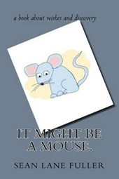 It Might Be a Mouse.