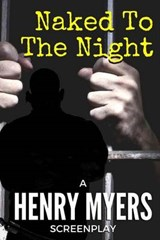 Naked to the Night | Henry Myers |