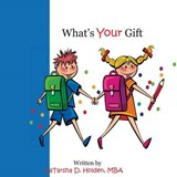 What's Your Gift | Latarsha D. Holden |