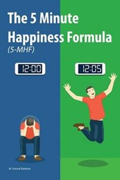 The 5 Minute Happiness Formula 5-mhf