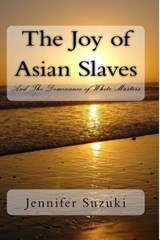 The Joy of Asian Slaves | Jennifer Suzuki |