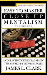 Easy to Master Close-up Mentalism | James L. Clark |