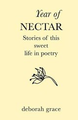 Year of Nectar | Deborah Marie Grace |