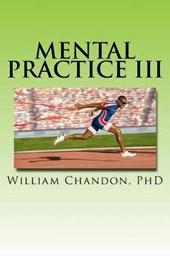Mental Practice III