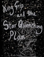King Grip and the Star Quenching Plan