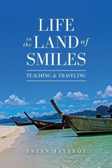 Life in the Land of Smiles | Brian Fitzroy |